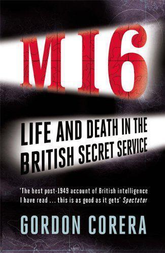 MI6: Life and Death in the British Secret Service by Corera, Gordon | Paperback