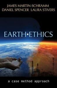 Earth Ethics: A Case Method Approach by Martin-Schramm, James -Paperback