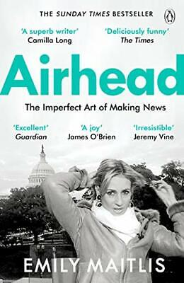 Airhead: The Imperfect Art of Making News New Paperback Book