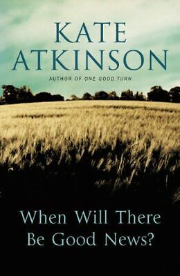 When Will There Be Good News?, Atkinson, Kate, UsedVeryGood, Hardcover