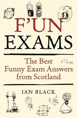 F'un Exams: The Best Funny Exam Answers from Scotland, New (Best Test Answers Funny)
