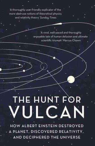The Hunt for Vulcan How Albert Einstein Destroyed a Planet and ... 9781784973988