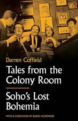 Tales from the Colony Room: Soho's Lost Bohemia | Darren Coffield