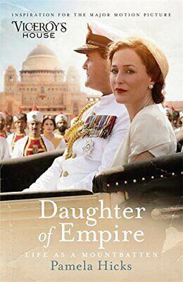 Daughter of Empire: Life as a Mountbatten By Pamela Hicks.