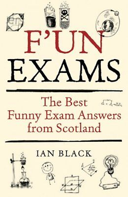 F'un Exams: The Best Funny Exam Answers from Scotland,Ian (Best Test Answers Funny)