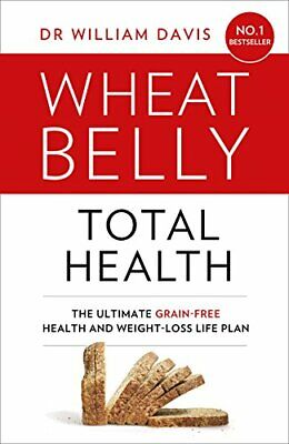 Dr William Davis Wheat Belly Total Health:The effortless grain-free