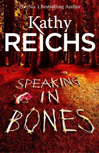 Speaking in Bones,Kathy Reichs- 9780434021208