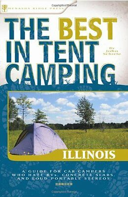 The Best in Tent Camping: Illinois: A Guide for