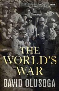 The World's War by David Olusoga (Hardback, 2014)