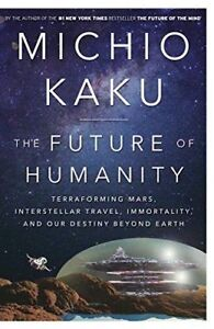 THE FUTURE OF HUMANITY - KAKU, MICHIO, DR. - NEW HARDCOVER
