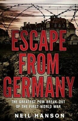 ESCAPE FROM GERMANY: GREATEST POW BREAK-OUT OF FIRST WORLD