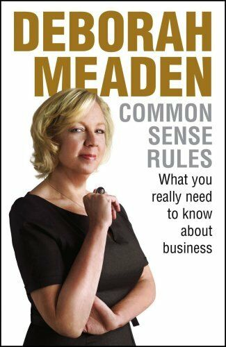 Common Sense Rules: What you really need to know about business,Deborah Meaden
