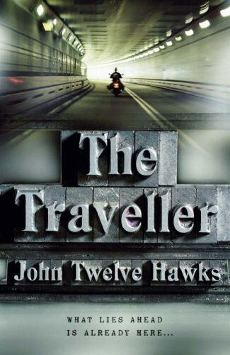 The Traveller (Fourth Realm Trilogy 1) By  John Twelve Hawks