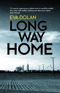 Dolan, Eva, Long Way Home (DI Zigic & DS Ferreira), Very Good Book