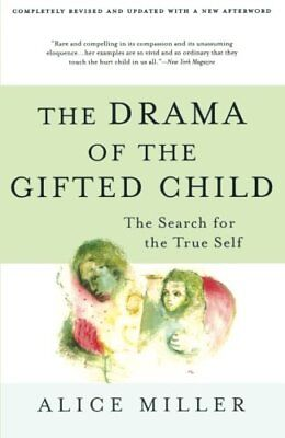 The Drama of the Gifted Child: The Search for the