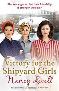 Victory for the Shipyard Girls (The Shipyard Girls Series),Nancy Revell