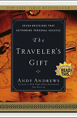 The Traveler S Gift  Seven Decisions That Determine Personal Success By Andy And