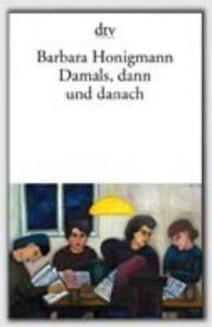 Damals, Dann Und Danach by Barbara Honigmann (Paperback, 2002)