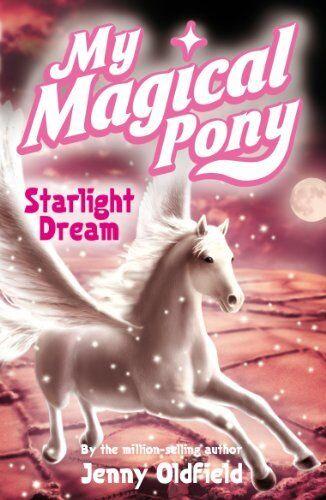 Starlight Dream: Book 13 (My Magical Pony),Jenny Oldfield