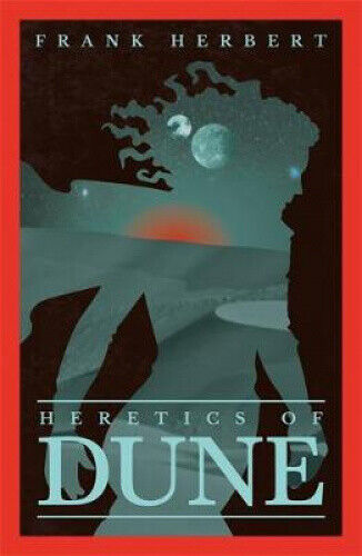 Heretics Of Dune: The Fifth Dune Novel (Gateway Essentials) by Frank Herbert