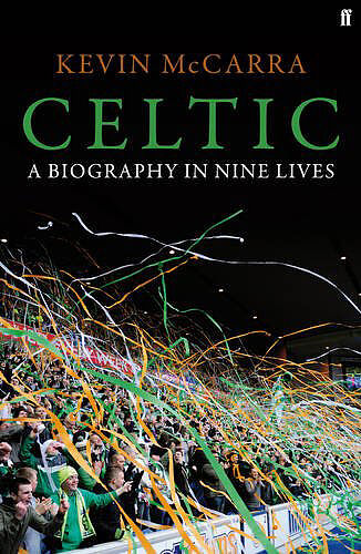 Celtic FC - A Biography in Nine Lives - Bhoys History book - Hoops Celts