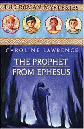 The Roman Mysteries: The Prophet from Ephesus: Book 16,Caroline Lawrence