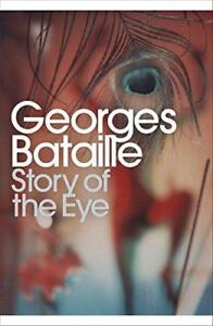 Story of the Eye: By Lord Auch (Penguin Modern Classics) by Georges Bataille | P