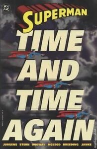 Superman Time And Time Again TP/Dan Jurgens/Jerry Ordway/Janke DC Comics