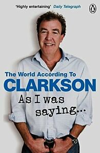 As I Was Saying . . .: The World According to Clarkson Volume 6 By Jeremy Clark