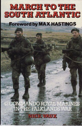 March to the South Atlantic: 42 Commando Royal Marines in the Falklands War (E,