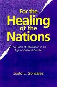Gonzalez-Healing Of The Nations  BOOK NEW