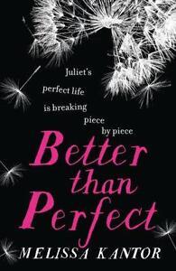 Better than Perfect von Melissa Kantor (2015, Taschenbuch)