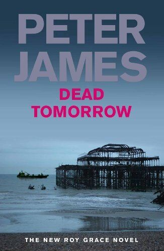 Dead Tomorrow,Peter James