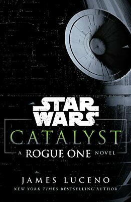 Star Wars: Catalyst: A Rogue One Novel New Paperback Book
