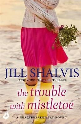 The Trouble With Mistletoe: Heartbreaker Bay Book 2 by Shalvis, Jill, NEW Book,