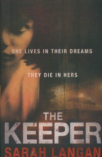 The Keeper By  Sarah Langan. 9780755333714