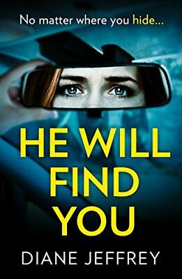 He Will Find You: A nail-biting and emotional psychological... by Jeffrey, Diane
