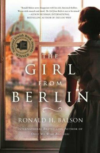 The Girl From Berlin By Ronald H Balson: New