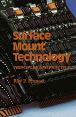 Surface Mount Technology: Principles and Practice by Ray P Prasad: Used