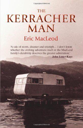 The Kerracher Man (Non-Fiction),Eric MacLeod