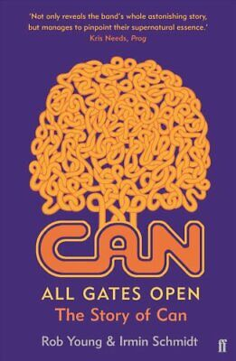 All Gates Open The Story of Can by Rob Young 9780571311521   Brand New