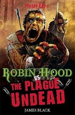 Very Good, Robin Hood Vs the Plague Undead (Mash Ups), James Black, Book