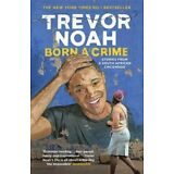 Born A Crime: Stories from a South African Childhood by Trevor Noah ( NEW )