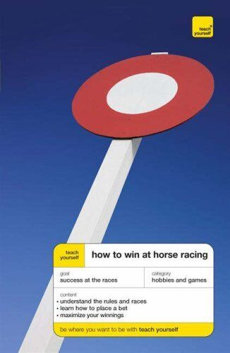 Teach Yourself How to Win at Horse Racing (TYSG),Belinda Levez