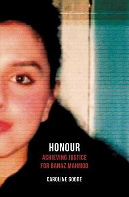 Honour Achieving Justice for Banaz Mahmod by Caroline Goode 9781786075451