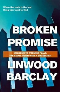 Broken Promise: (Promise Falls Trilogy Book 1),Linwood Barclay- 9781409146476