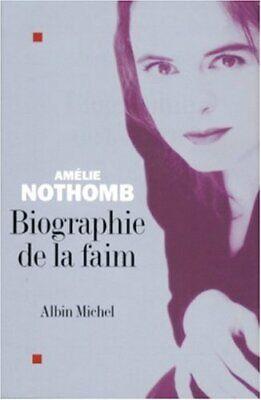 Biographie de La Faim (Romans, Nouvelles, Recits (Domaine ... by Nothomb, Amelie