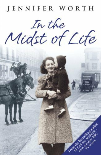 In the Midst of Life By Jennifer Worth. 9780753827529