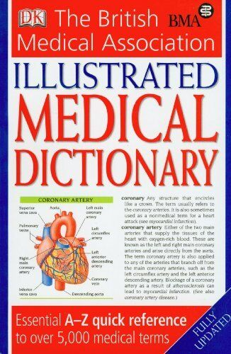BMA Illustrated Medical Dictionary 2nd edition: Essential A-Z quick reference ,