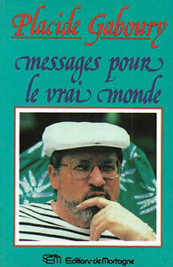 Messages pour le vrai monde (French), 1987 by Placide Gaboury